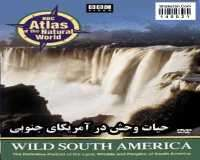 BBC Atlas of the Natural World - Wild South America