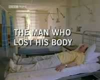 BBC Horizon - The Man Who Lost His Body