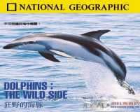 National Geographic Dolphins - The Wild Side