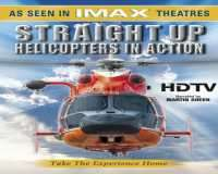 Imax Straight Up - Helicopters In Action -2003