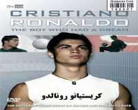 Cristiano Ronaldo The Boy Who Had A Dream